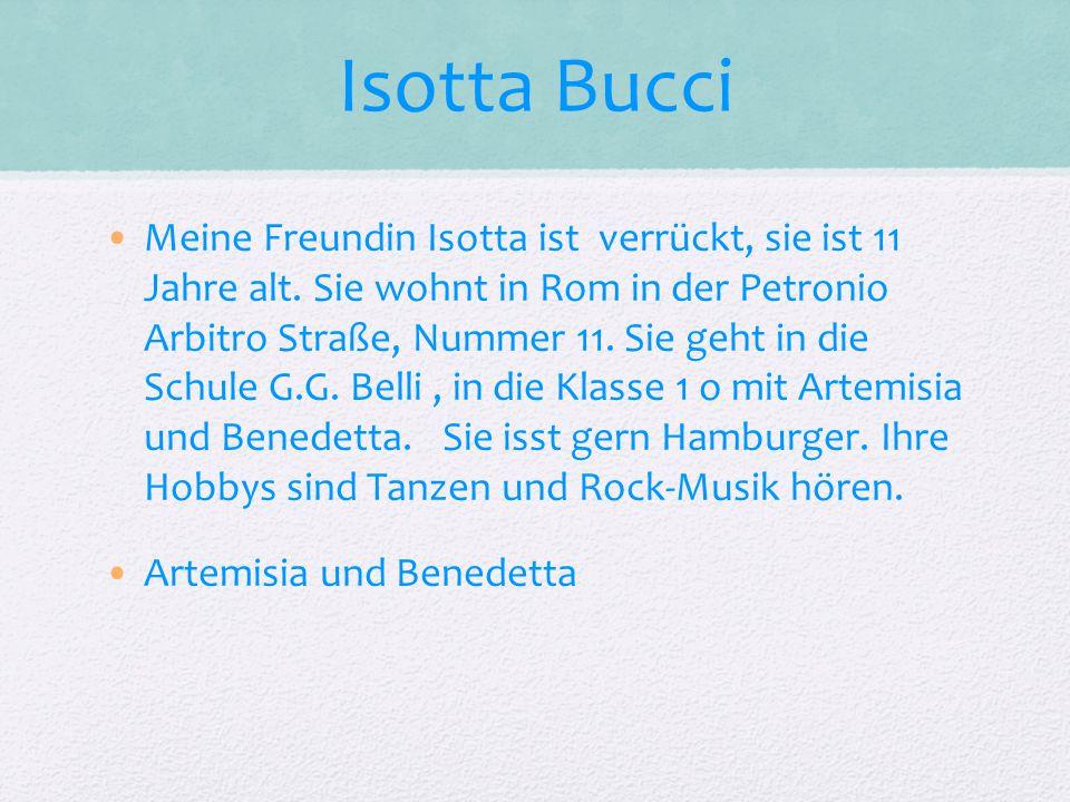 Isotta Bucci Meine Freundin Isotta ist verrückt, sie ist 11 Jahre alt.