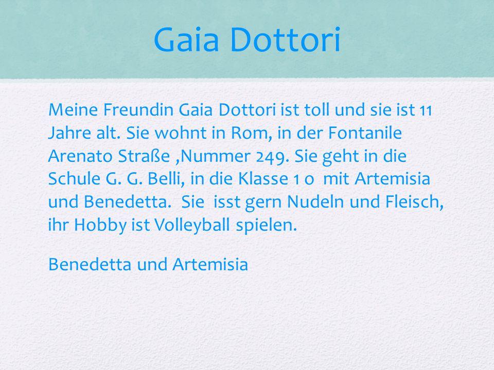 Gaia Dottori Meine Freundin Gaia Dottori ist toll und sie ist 11 Jahre alt.