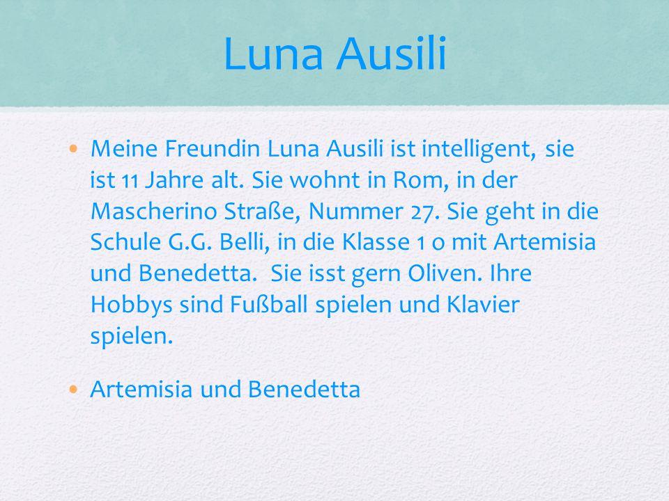 Luna Ausili Meine Freundin Luna Ausili ist intelligent, sie ist 11 Jahre alt.