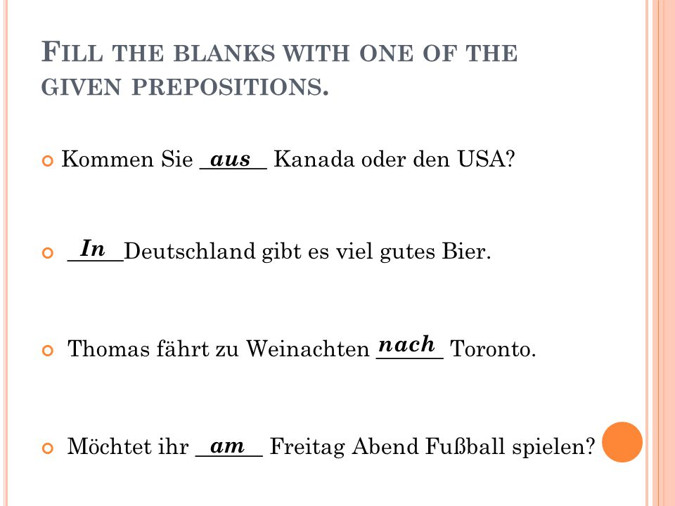 F ILL THE BLANKS WITH ONE OF THE GIVEN PREPOSITIONS.