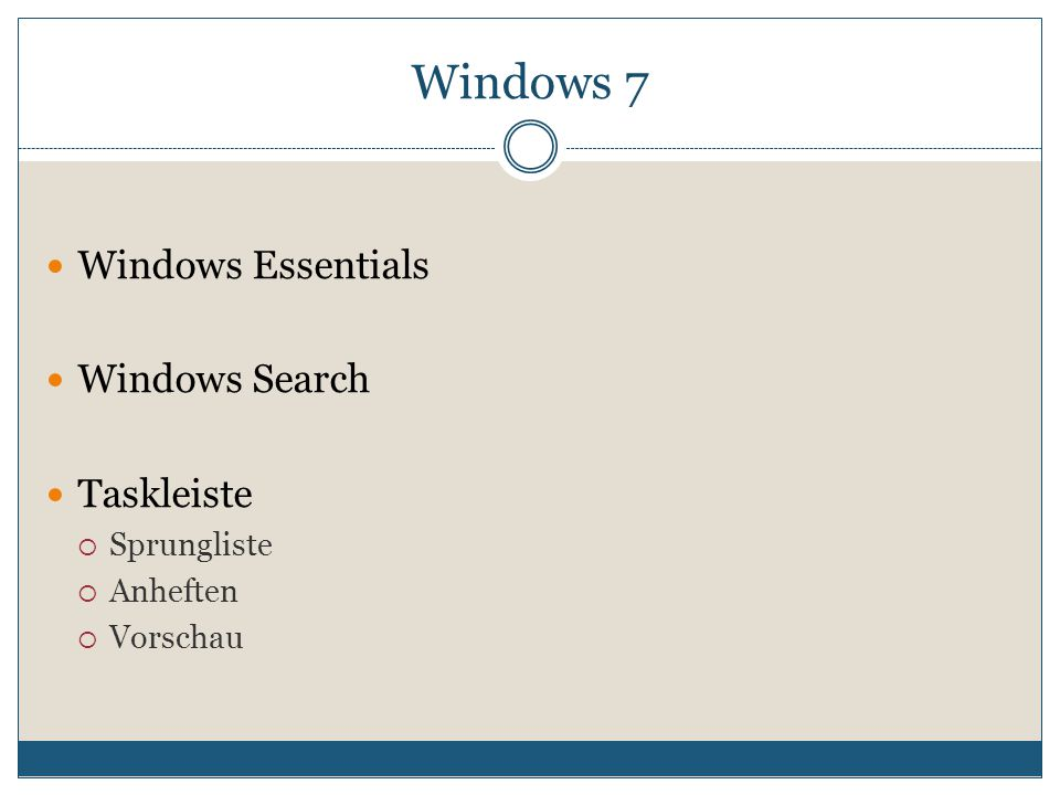Windows Essentials Windows Search Taskleiste  Sprungliste  Anheften  Vorschau Windows 7