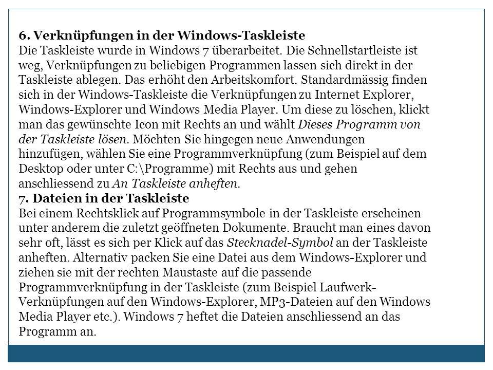 6. Verknüpfungen in der Windows-Taskleiste Die Taskleiste wurde in Windows 7 überarbeitet.