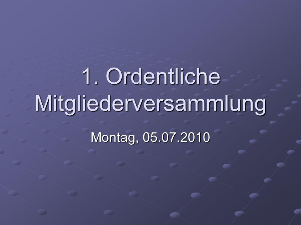 1. Ordentliche Mitgliederversammlung Montag, 05.07.2010