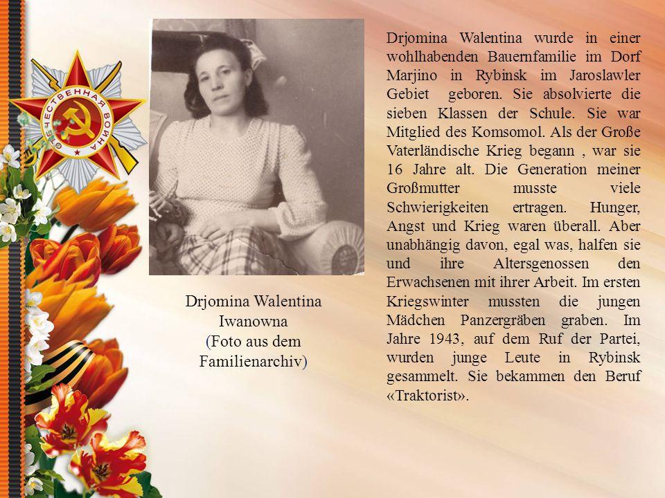 Drjomina Walentina wurde in einer wohlhabenden Bauernfamilie im Dorf Marjino in Rybinsk im Jaroslawler Gebiet geboren.