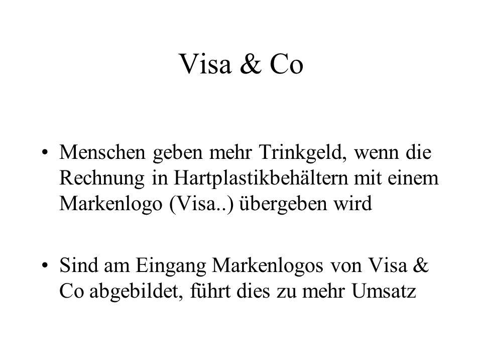 Visa & Co Menschen geben mehr Trinkgeld, wenn die Rechnung in Hartplastikbehältern mit einem Markenlogo (Visa..) übergeben wird Sind am Eingang Marken
