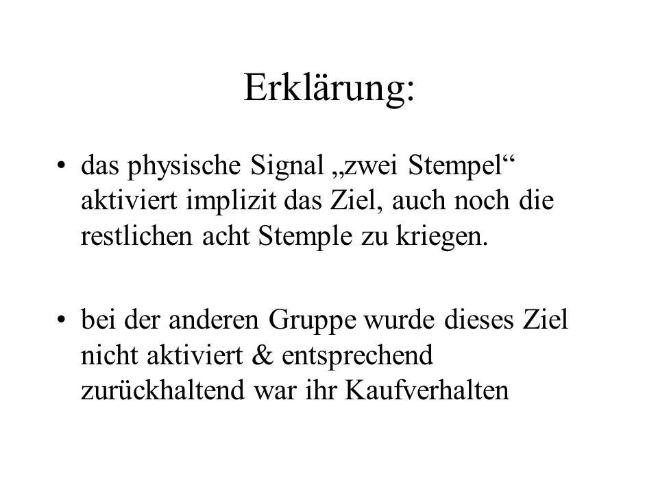 """Erklärung: das physische Signal """"zwei Stempel"""" aktiviert implizit das Ziel, auch noch die restlichen acht Stemple zu kriegen. bei der anderen Gruppe w"""