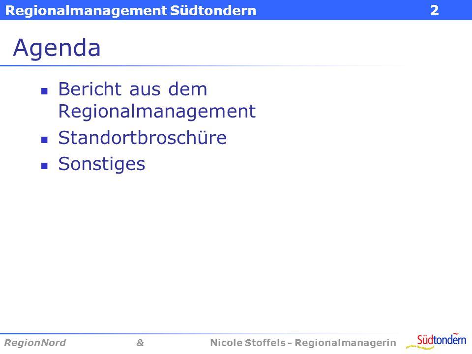 Regionalmanagement Südtondern 2 RegionNord & Nicole Stoffels - Regionalmanagerin Agenda Bericht aus dem Regionalmanagement Standortbroschüre Sonstiges