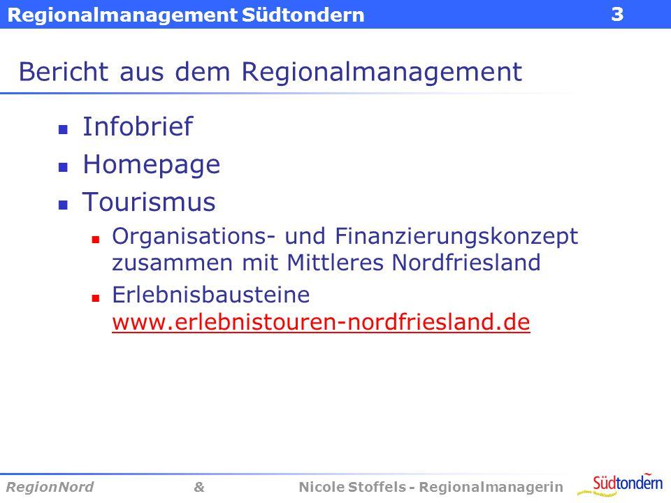 Regionalmanagement Südtondern 3 RegionNord & Nicole Stoffels - Regionalmanagerin Bericht aus dem Regionalmanagement Infobrief Homepage Tourismus Organ