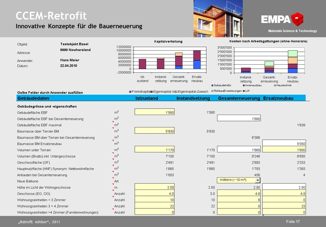 """Retrofit Advisor , 2011 Folie 17 Materials Science & Technology CCEM-Retrofit Innovative Konzepte für die Bauerneuerung"