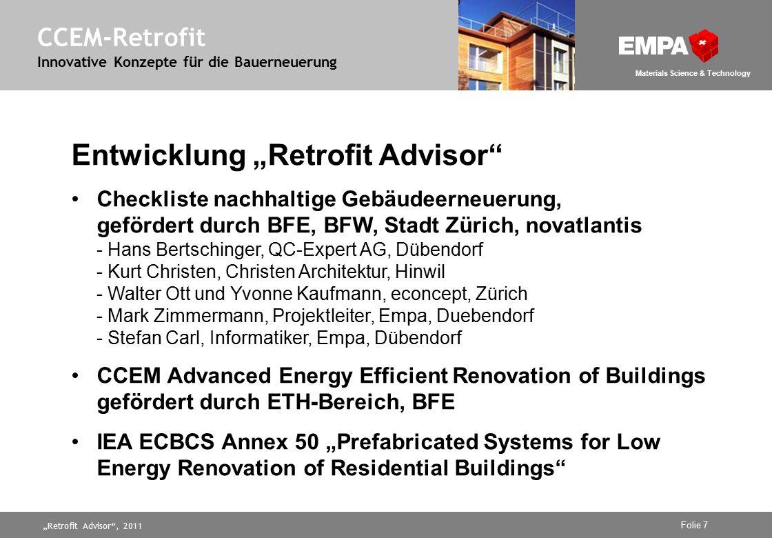 """Retrofit Advisor"", 2011 Folie 7 Materials Science & Technology CCEM-Retrofit Innovative Konzepte für die Bauerneuerung Entwicklung ""Retrofit Advisor"""