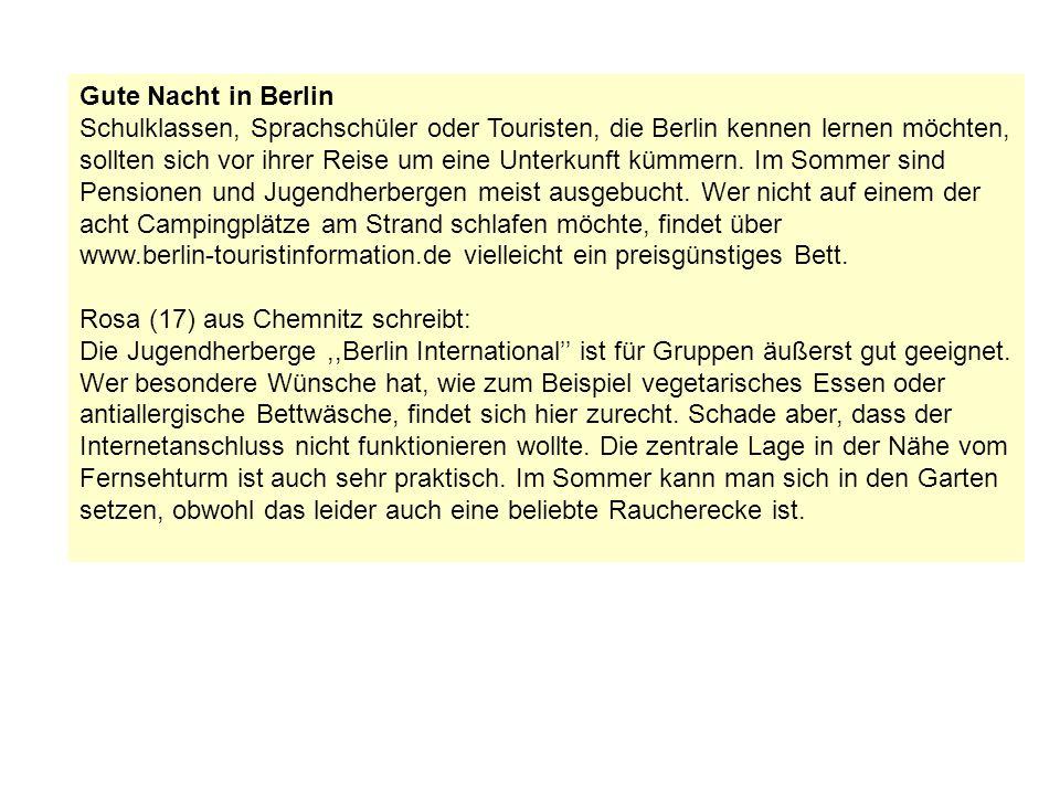 Gute Nacht in Berlin Schulklassen, Sprachschüler oder Touristen, die Berlin kennen lernen möchten, sollten sich vor ihrer Reise um eine Unterkunft küm
