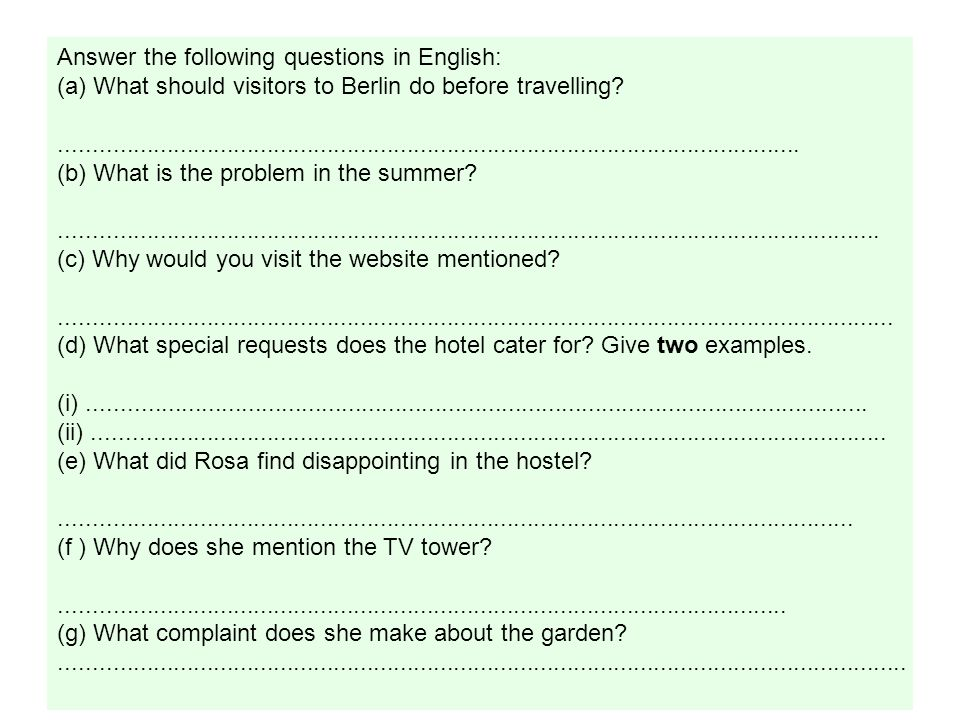 Answer the following questions in English: (a) What should visitors to Berlin do before travelling?............sort out/ book their accommodation.............................