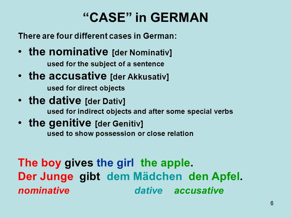 7 ACCUSATIVE As in English, German pronouns used as direct objects change their form, i.e.