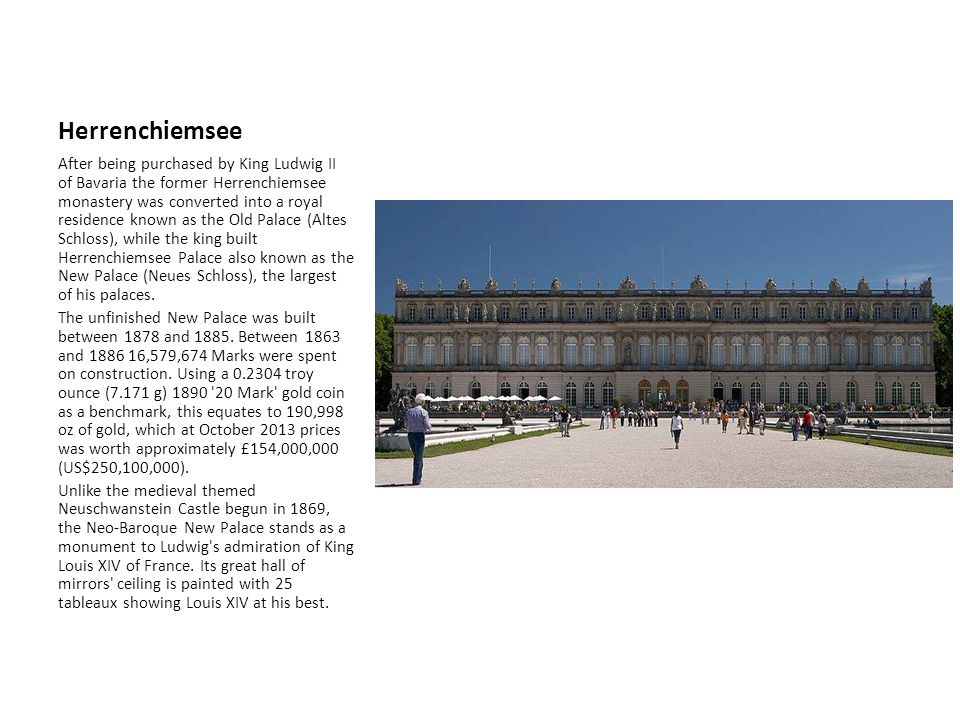 Herrenchiemsee After being purchased by King Ludwig II of Bavaria the former Herrenchiemsee monastery was converted into a royal residence known as th