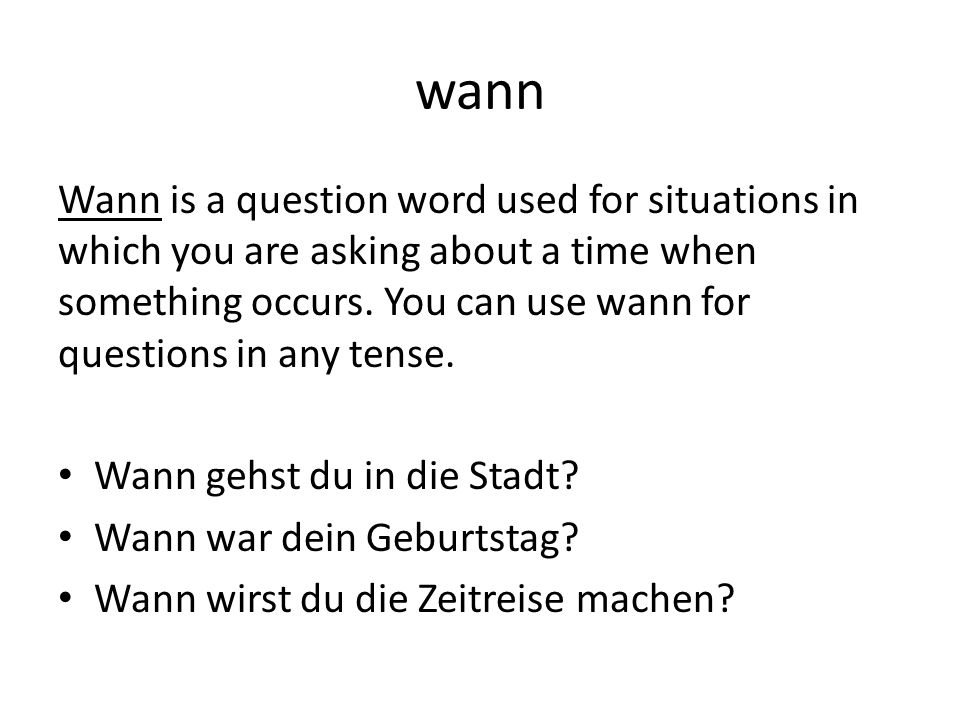 wann Wann functions as a subordinating conjunction when it introduces a subordinating clause.