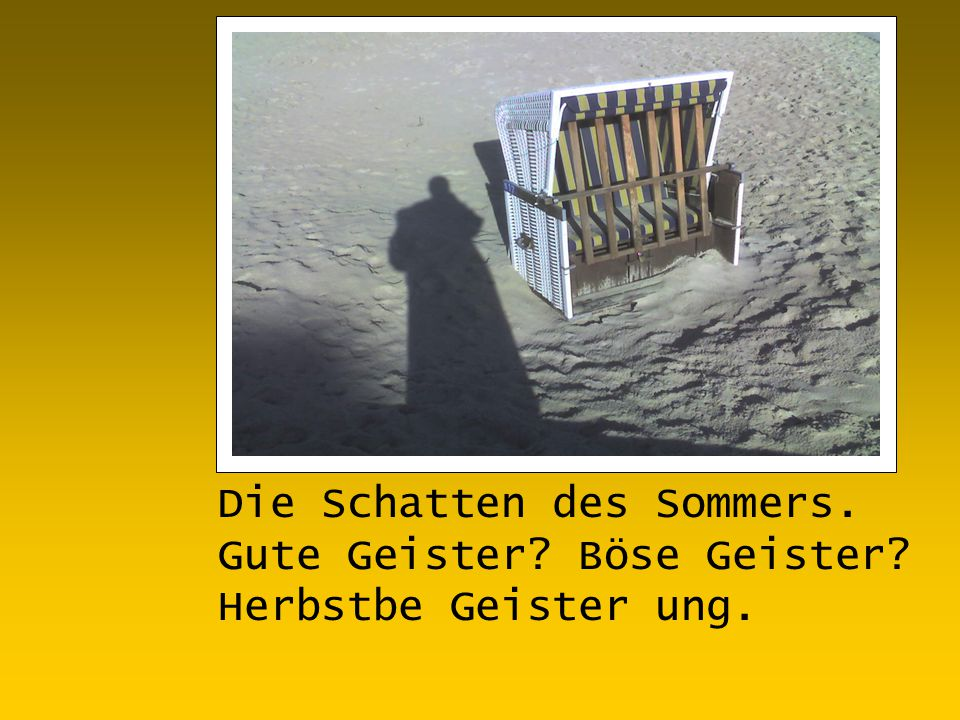 Die Schatten des Sommers. Gute Geister Böse Geister Herbstbe Geister ung.