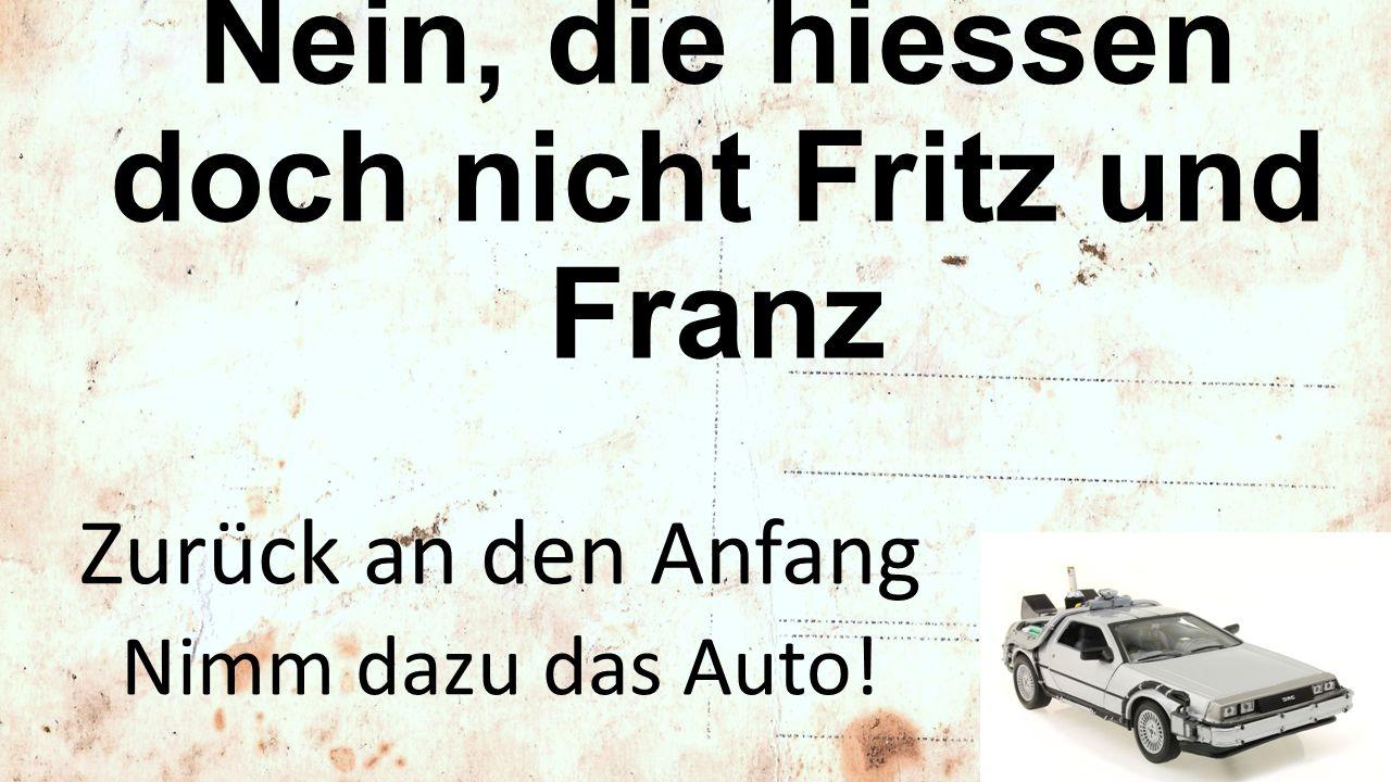 Max und Moriz sind wohl überall bekannt. Früher kannte man sie als…. Hansli und KariFritz und Franz