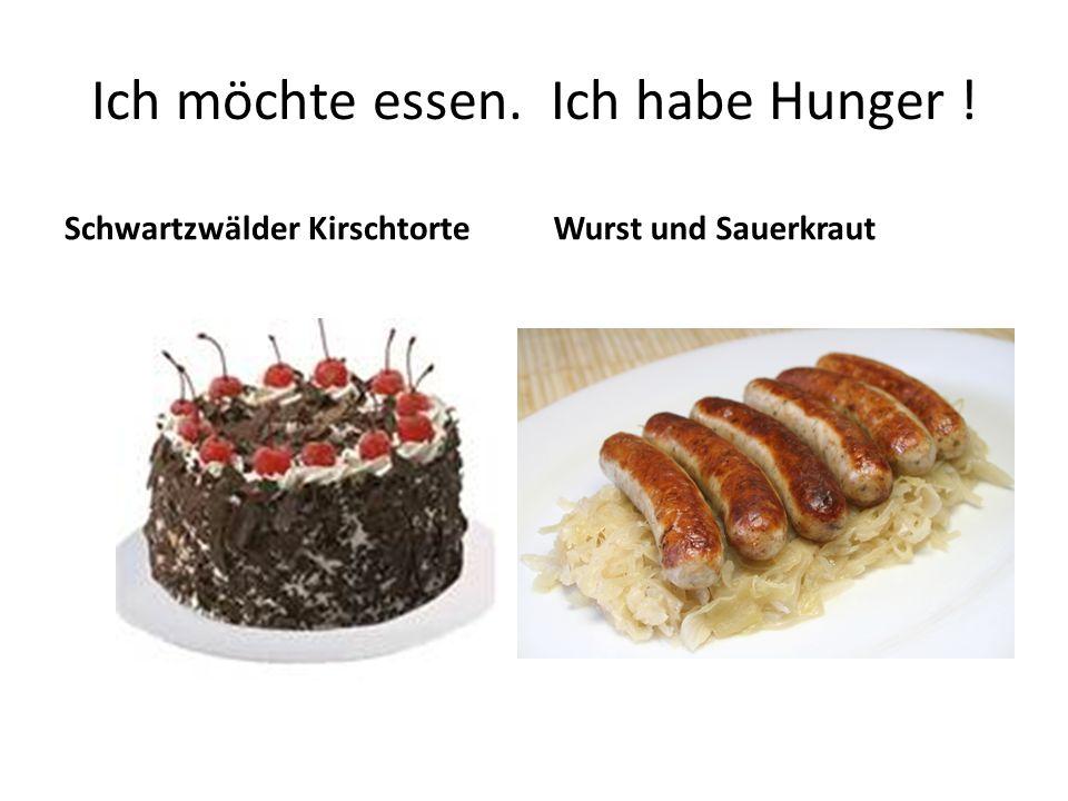 Ich möchte essen. Ich habe Hunger ! Schwartzwälder KirschtorteWurst und Sauerkraut
