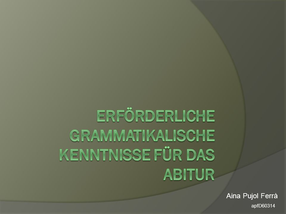 Kenntnisse: 1.PräsensPräsens 2.Präteritum: sein, habenPräteritum: sein, haben 3.ImperativImperativ 4.PerfektPerfekt 5.Modalverben (nur Präsens)Modalverben (nur Präsens 6.Deklination: Nominativ, Akkusativ und DativDeklination: Nominativ, Akkusativ und Dativ 7.Personalpronomen: Nominativ, Akkusativ und DativPersonalpronomen: Nominativ, Akkusativ und Dativ 8.Präpositionen: mit Dativ, mit Akkusativ und WechselpräpositonenPräpositionen: mit Dativ, mit Akkusativ und Wechselpräpositonen 9.Komparativ und Superlativ (nicht dekliniert)Komparativ und Superlativ (nicht dekliniert) 10.