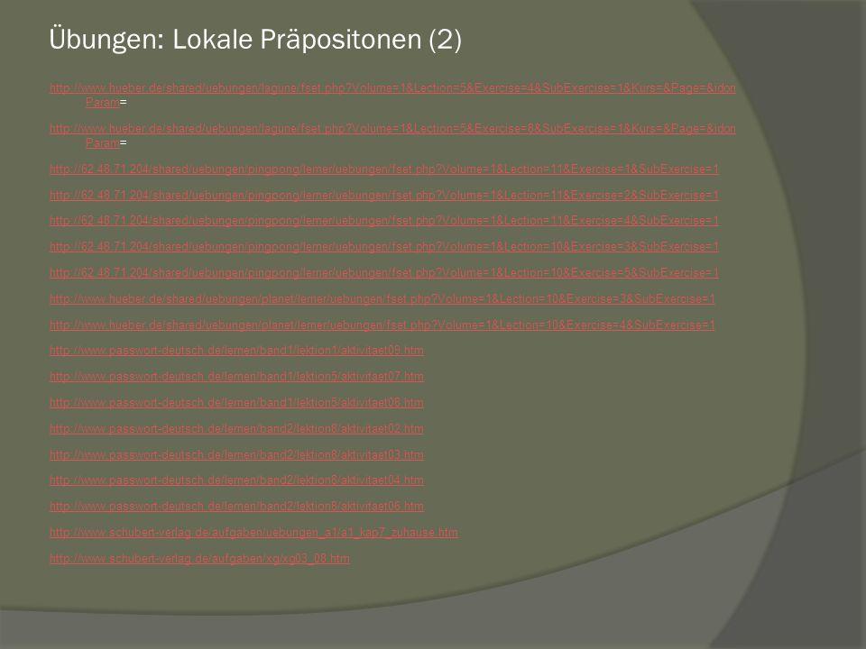Übungen: Lokale Präpositonen (2) http://www.hueber.de/shared/uebungen/lagune/fset.php?Volume=1&Lection=5&Exercise=4&SubExercise=1&Kurs=&Page=&idon Par
