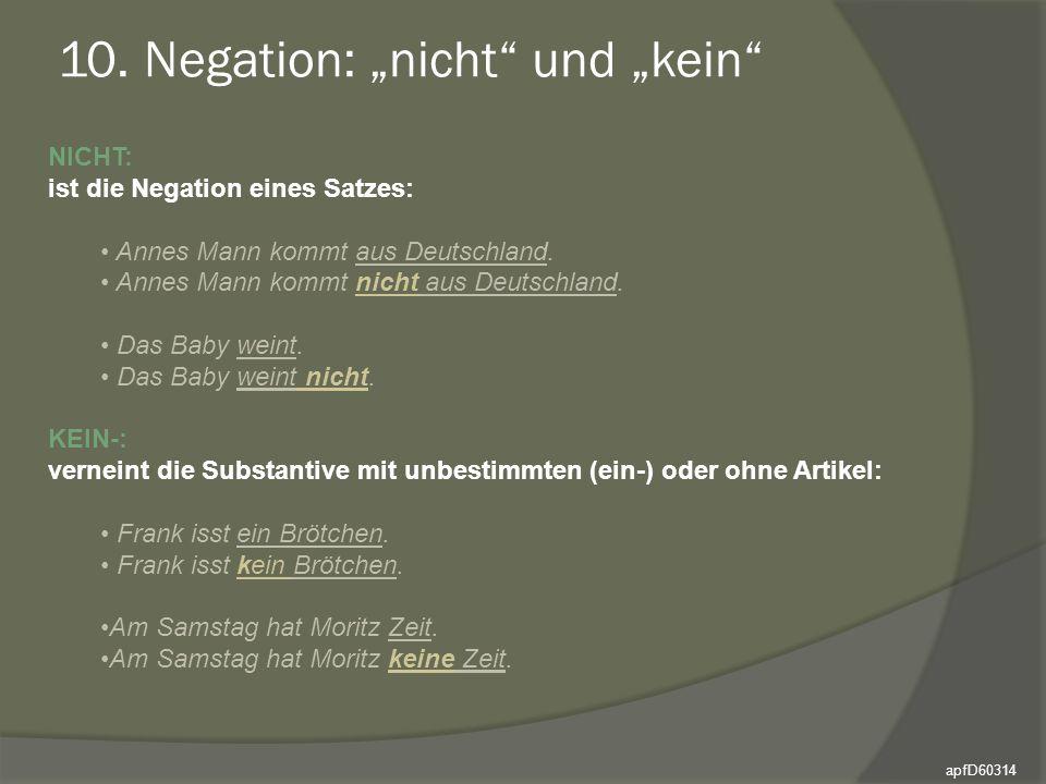 """10. Negation: """"nicht"""" und """"kein"""" NICHT: ist die Negation eines Satzes: Annes Mann kommt aus Deutschland. Annes Mann kommt nicht aus Deutschland. Das B"""