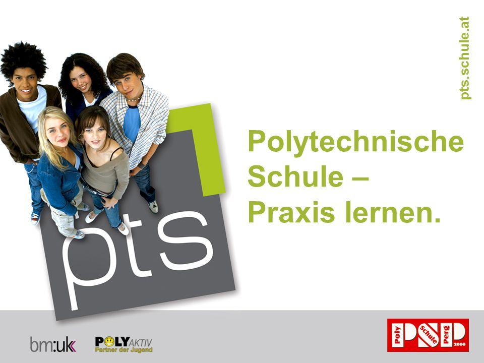 Polytechnische Schule – Praxis lernen. pts.schule.at