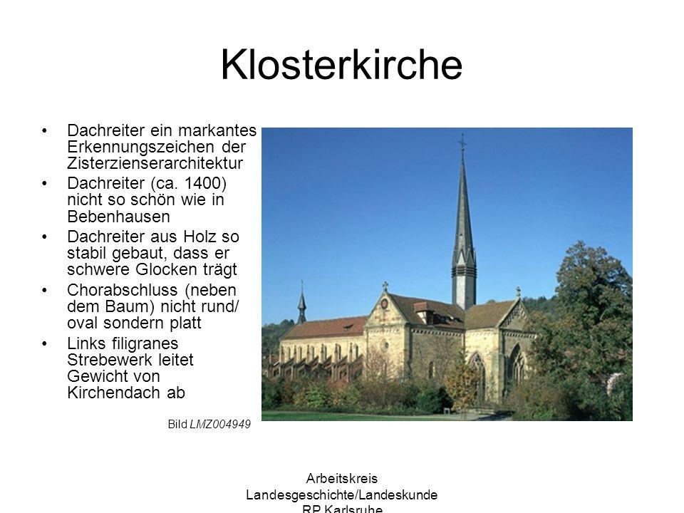 Arbeitskreis Landesgeschichte/Landeskunde RP Karlsruhe Klosterkirche Dachreiter ein markantes Erkennungszeichen der Zisterzienserarchitektur Dachreite