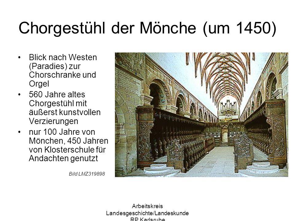 Arbeitskreis Landesgeschichte/Landeskunde RP Karlsruhe Chorgestühl der Mönche (um 1450) Blick nach Westen (Paradies) zur Chorschranke und Orgel 560 Ja
