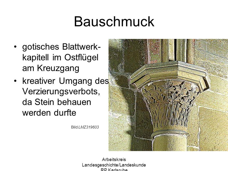 Arbeitskreis Landesgeschichte/Landeskunde RP Karlsruhe Bauschmuck gotisches Blattwerk- kapitell im Ostflügel am Kreuzgang kreativer Umgang des Verzier