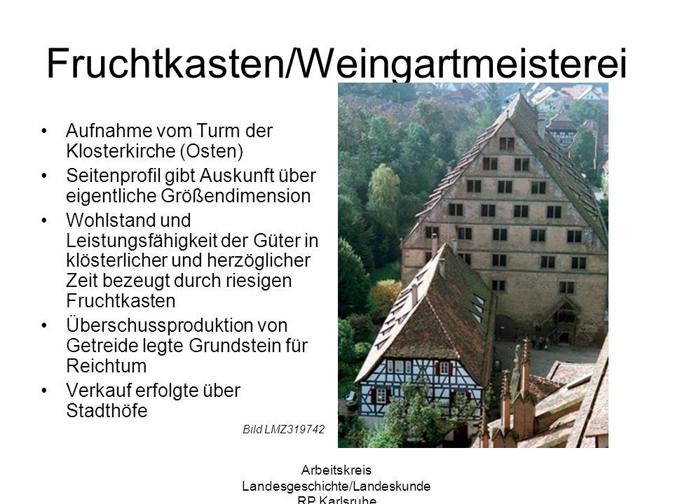 Arbeitskreis Landesgeschichte/Landeskunde RP Karlsruhe Fruchtkasten/Weingartmeisterei Aufnahme vom Turm der Klosterkirche (Osten) Seitenprofil gibt Au
