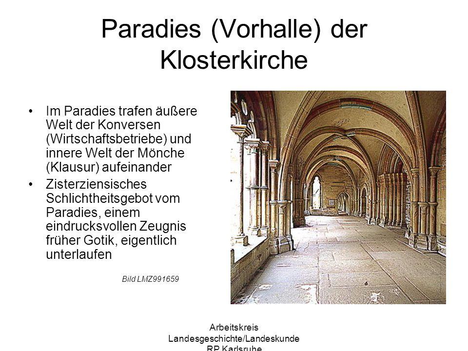 Arbeitskreis Landesgeschichte/Landeskunde RP Karlsruhe Paradies innen romanische Rund- bögen mit Fenstern verschmelzen in gotischen Formen zu einem harmonischen Ganzen äußere Struktur romanisch, innen Doppelbogenfenster mit Maß- und Stabwerk gotisch Bild LMZ 319406
