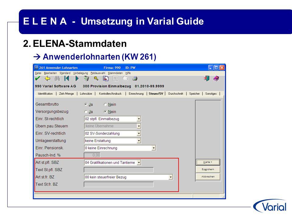 E L E N A - Umsetzung in Varial Guide 2.ELENA-Stammdaten  Anwenderlohnarten (KW 261)