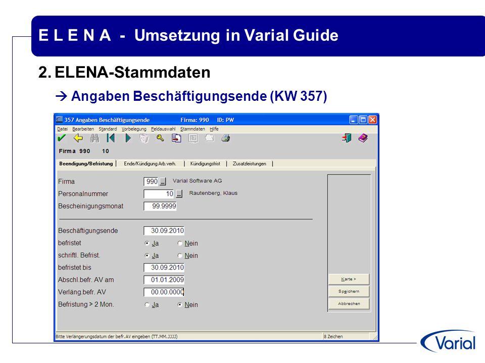 E L E N A - Umsetzung in Varial Guide 2.ELENA-Stammdaten  Angaben Beschäftigungsende (KW 357)