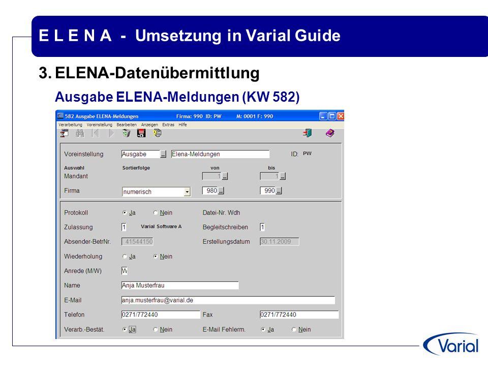 E L E N A - Umsetzung in Varial Guide 3.ELENA-Datenübermittlung Ausgabe ELENA-Meldungen (KW 582)