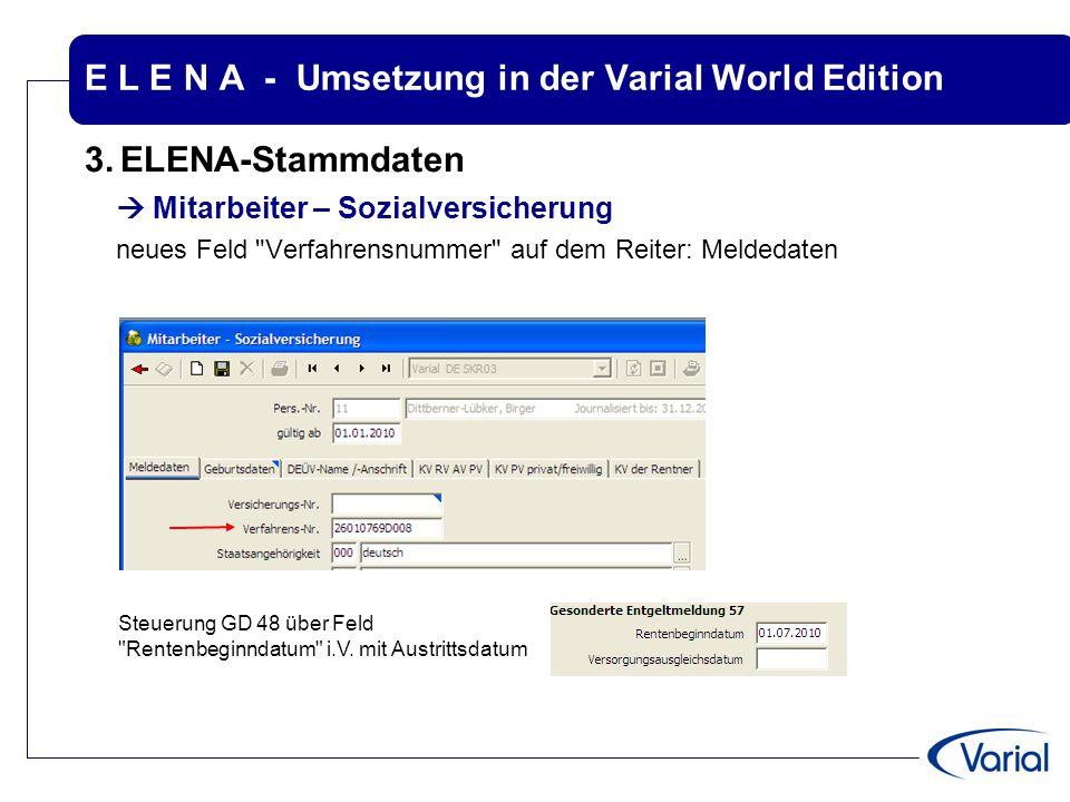 E L E N A - Umsetzung in der Varial World Edition 3.ELENA-Stammdaten  Mitarbeiter – Sozialversicherung neues Feld