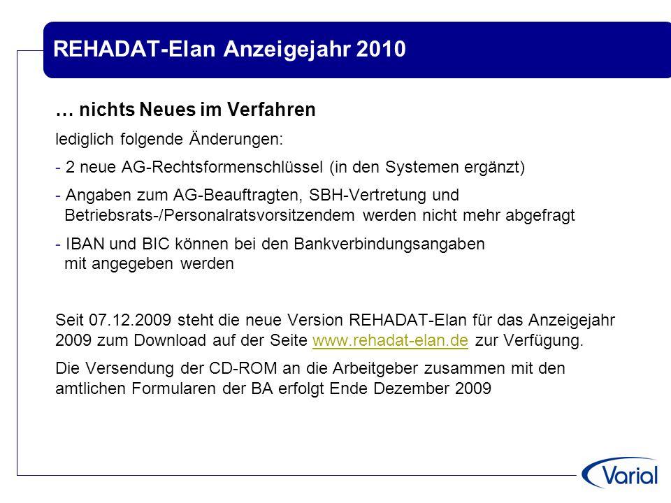 REHADAT-Elan Anzeigejahr 2010 … nichts Neues im Verfahren lediglich folgende Änderungen: - 2 neue AG-Rechtsformenschlüssel (in den Systemen ergänzt) -