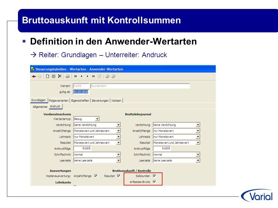 Bruttoauskunft mit Kontrollsummen  Definition in den Anwender-Wertarten  Reiter: Grundlagen – Unterreiter: Andruck