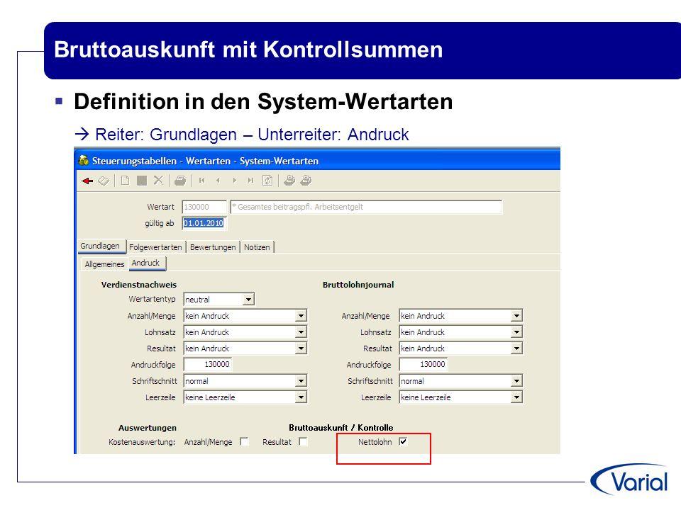 Bruttoauskunft mit Kontrollsummen  Definition in den System-Wertarten  Reiter: Grundlagen – Unterreiter: Andruck
