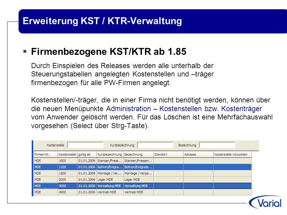 Erweiterung KST / KTR-Verwaltung  Firmenbezogene KST/KTR ab 1.85 Durch Einspielen des Releases werden alle unterhalb der Steuerungstabellen angelegte