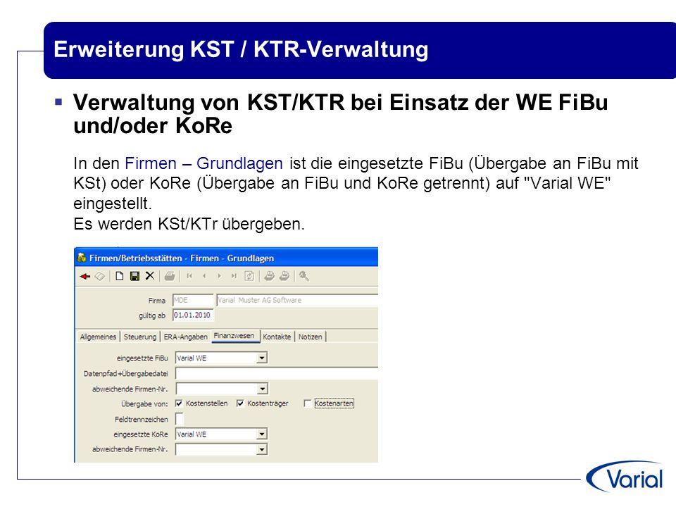 Erweiterung KST / KTR-Verwaltung  Verwaltung von KST/KTR bei Einsatz der WE FiBu und/oder KoRe In den Firmen – Grundlagen ist die eingesetzte FiBu (Ü