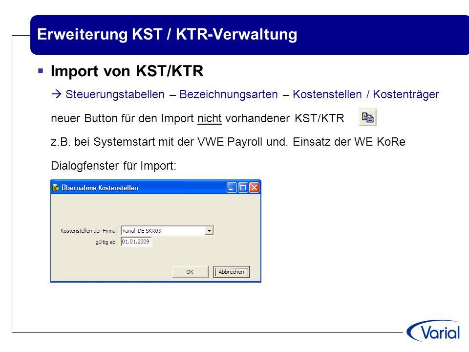 Erweiterung KST / KTR-Verwaltung  Import von KST/KTR  Steuerungstabellen – Bezeichnungsarten – Kostenstellen / Kostenträger neuer Button für den Imp