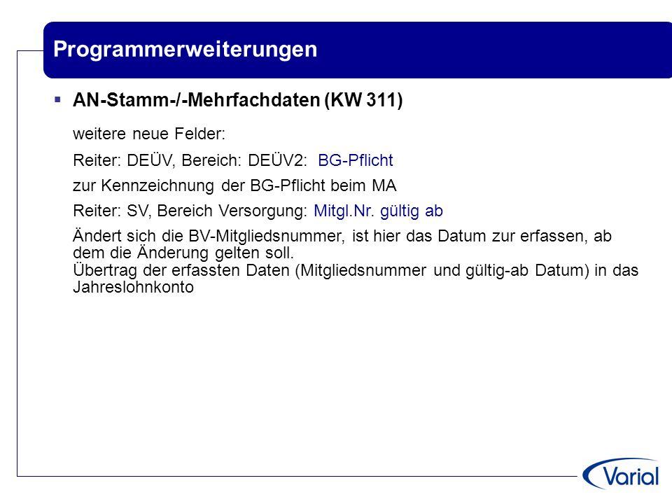 Programmerweiterungen  AN-Stamm-/-Mehrfachdaten (KW 311) weitere neue Felder: Reiter: DEÜV, Bereich: DEÜV2: BG-Pflicht zur Kennzeichnung der BG-Pflic