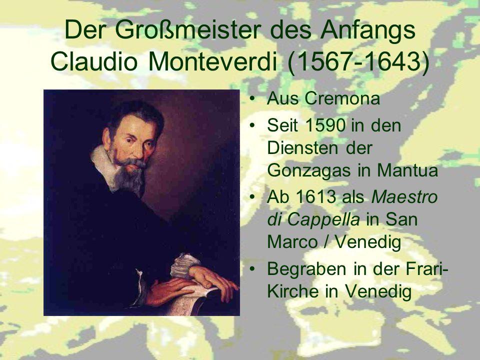 Monteverdis Opern Aus seinem Schaffen sind drei Opern erhalten: L'Orfeo (1607, Mantua) Il Ritorno d'Ulisse in patria (1640, Venedig) L'incoronazione di Poppea (1642, Venedig)