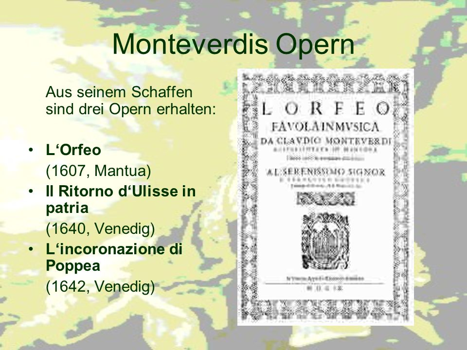 L'Orfeo favola in musica Oper in einem Prolog und fünf Akten Libretto: Alessandro Striggio Uraufführung Palazzo Ducale, Mantua 24.