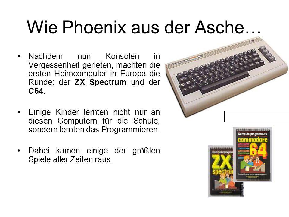 Wie Phoenix aus der Asche… Nachdem nun Konsolen in Vergessenheit gerieten, machten die ersten Heimcomputer in Europa die Runde: der ZX Spectrum und der C64.