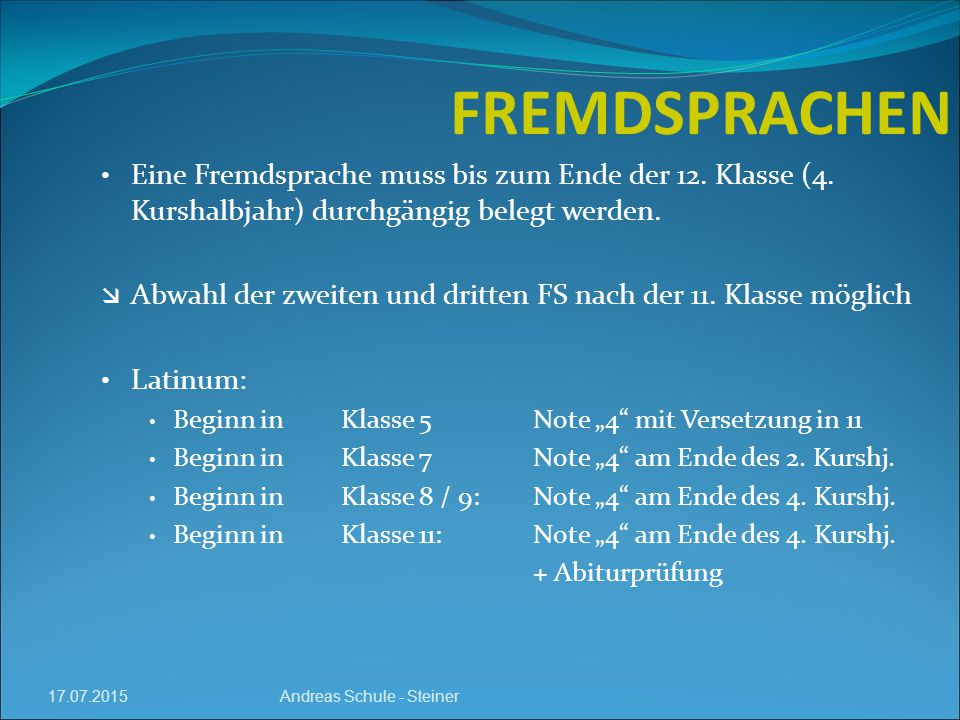 Eine Fremdsprache muss bis zum Ende der 12.Klasse (4.