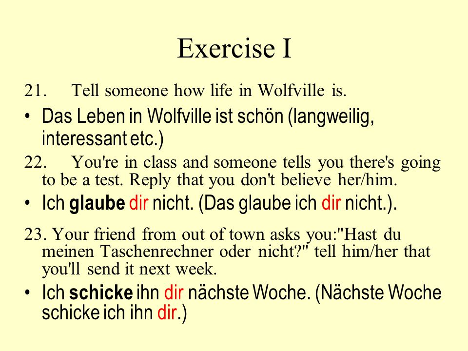 Exercise I 21.Tell someone how life in Wolfville is.