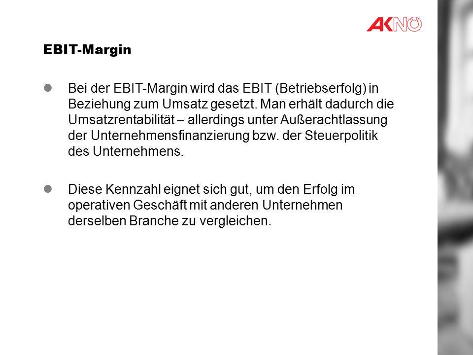 EBIT-Margin Bei der EBIT-Margin wird das EBIT (Betriebserfolg) in Beziehung zum Umsatz gesetzt.