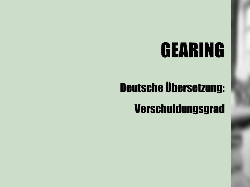 GEARING Deutsche Übersetzung: Verschuldungsgrad
