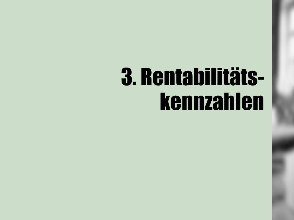 3. Rentabilitäts- kennzahlen